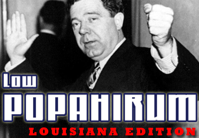 Low Popahirum, Louisiana Edition (7-29-14)