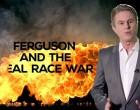 FIREWALL: Ferguson And The Real Race War