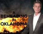 FIREWALL: A Beheading In Oklahoma