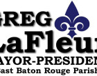 And Now Greg LaFleur Is Running For Mayor-President In Baton Rouge