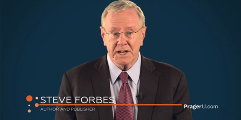 PRAGER U: Steve Forbes Gives A Lesson On Government's Role In The Economy