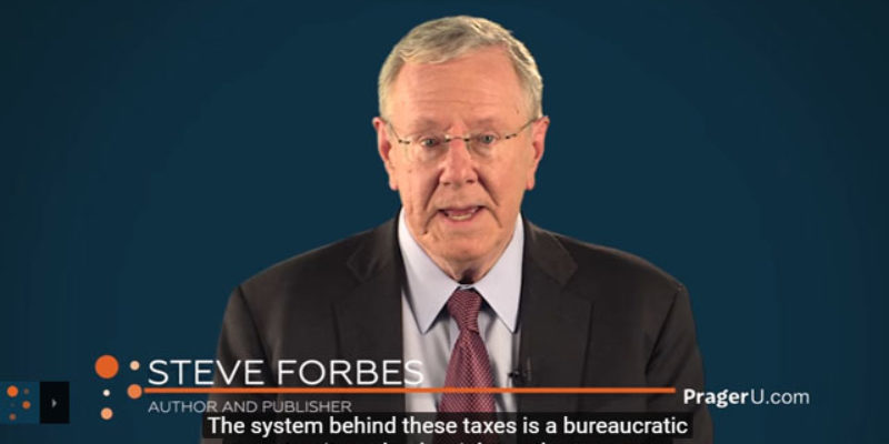 PRAGER U: The Case For A Flat Tax, Featuring Steve Forbes