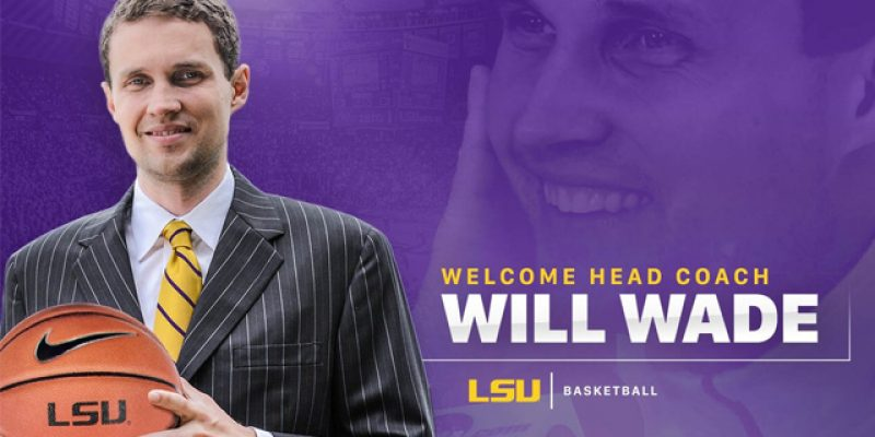 LSU Fans Ought To Be Grateful To Joe Alleva For Hiring Will Wade, Who Has The Best Resume Of Any Coach LSU Has Ever Hired