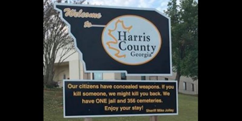 "GA Sheriff welcome sign: ""If you kill someone, we might kill you back"""