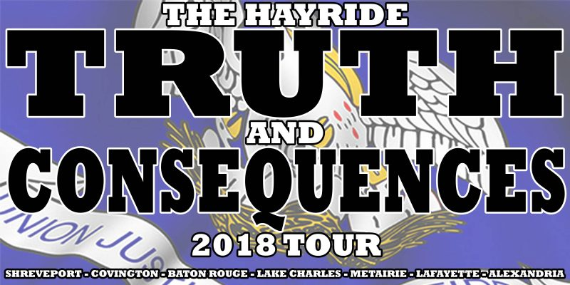 We're One Week Away From The Hayride's 2018 Truth And Consequences Tour Stop In Lake Charles…