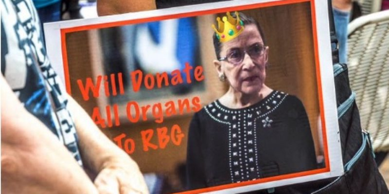 LEFTISTS OFFER THEIR ORGANS To Keep Supreme Court Justice Ruth Bader Ginsburg Alive