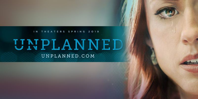 "Pro-Life Movie ""Unplanned"" Shocks Critics In Big Way"