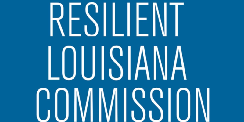 APPEL: Thoughts On The Resilient Louisiana Commission Report