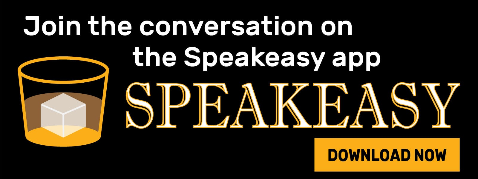 Join the Conversation - Download the Speakeasy App.