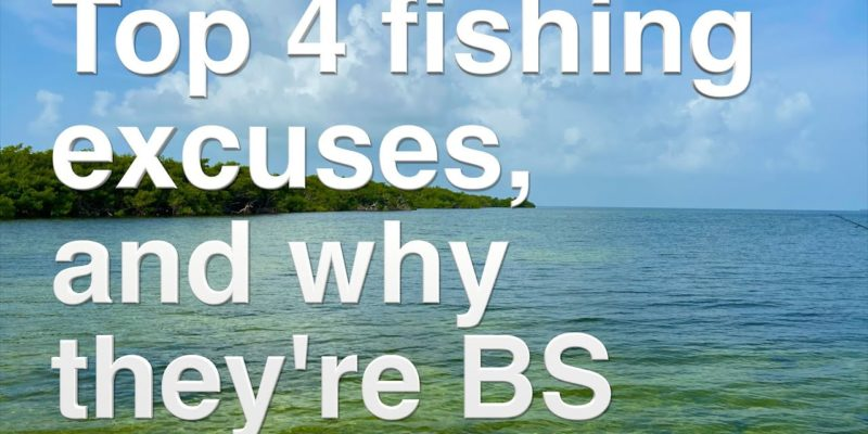 MARSH MAN MASSON: Top 4 Fishing Excuses, And Why They're BS